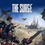 ハードコアSFアクションRPG『The Surge(サージ)』が2017年日本国内向けに発売決定