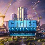 【新作ゲーム紹介】PS4『シティーズ:スカイライン』他、2018年4月第2週の注目ゲームタイトル紹介