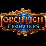 シリーズ最新作となるハクスラ系アクションRPG『Torchlight Frontiers』が海外で発表【PS4/XboxOne/PC】