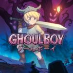 PS4/Vita『GhoulBoy(グールボーイ)』紹介&プラチナトロフィー攻略