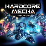 【新作ゲーム紹介】PS4『HARDCORE MECHA 』など、2019年6月第4週発売のゲームタイトルを紹介!
